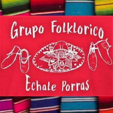 Grupo Folklorico Echale Porras